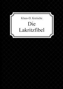 Klaus-D. Kreische: Die Lakritzfibel, Buch
