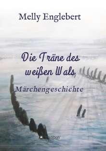Melly Marcelle Englebert: Die Träne des weißen Wals, Buch