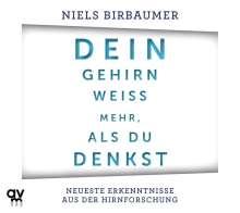 Niels Birbaumer: Dein Gehirn weiß mehr, als du denkst, CD