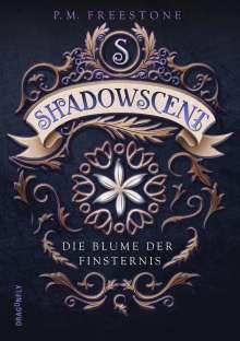 P. M. Freestone: Shadowscent - Die Blume der Finsternis, Buch
