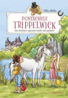 Ellie Mattes: Ponyschule Trippelwick - Ein Einhorn spricht nicht mit jedem, Buch