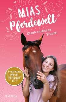 Mia Bender: Mias Pferdewelt - Glaub an deinen Traum!, Buch
