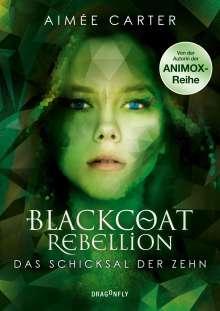 Aimée Carter: Blackcoat Rebellion - Das Schicksal der Zehn, Buch