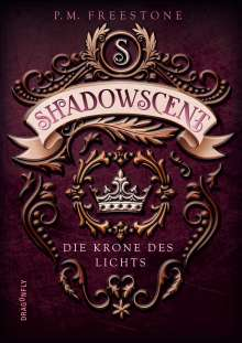 P. M. Freestone: Shadowscent - Die Krone des Lichts, Buch