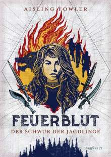 Aisling Fowler: Feuerblut - Der Schwur der Jagdlinge, Buch