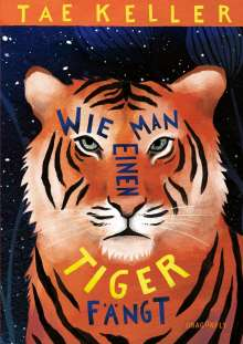 Tae Keller: Wie man einen Tiger fängt, Buch