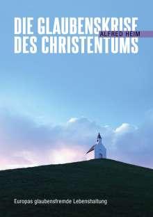 Alfred Heim: Die Glaubenskrise des Christentums, Buch