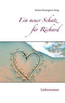 Stefan Baumgarn-Jung: Ein neuer Schatz für Richard, Buch