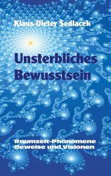 Klaus-Dieter Sedlacek: Unsterbliches Bewusstsein, Buch