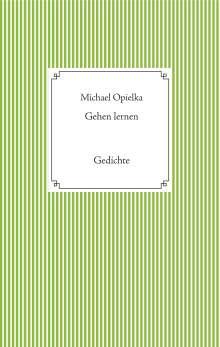 Michael Opielka: Gehen lernen, Buch
