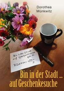 Dorothea Münkwitz: Bin in der Stadt ... auf Geschenkesuche, Buch