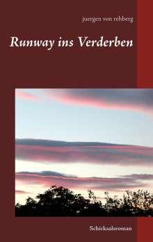 Juergen von Rehberg: Runway ins Verderben, Buch