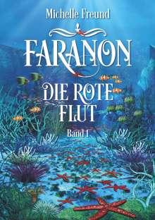Michelle Freund: Faranon - Band 1: Die rote Flut, Buch