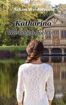 Achim Wiederrecht: Katharina, Buch