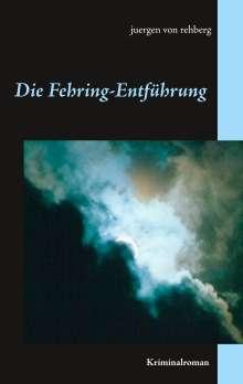 Juergen von Rehberg: Die Fehring-Entführung, Buch