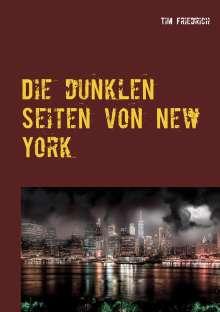 Tim Friedrich: Die dunklen Seiten von New York, Buch