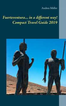 Andrea Müller: Fuerteventura... in a different way! Compact Travel Guide 2019, Buch
