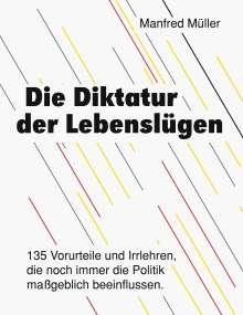 Manfred Müller: Die Diktatur der Lebenslügen, Buch
