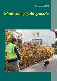Thomas Alber: Mantrailing leicht gemacht, Buch