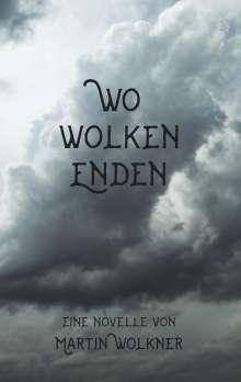 Martin Wolkner: Wo Wolken enden, Buch
