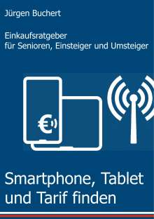 Jürgen Buchert: Smartphone, Tablet und Tarif finden, Buch