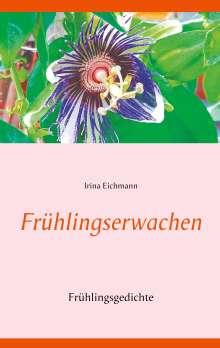 Irina Eichmann: Frühlingserwachen, Buch