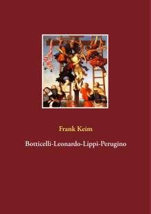 Frank Keim: Botticelli-Leonardo-Lippi-Perugino, Buch