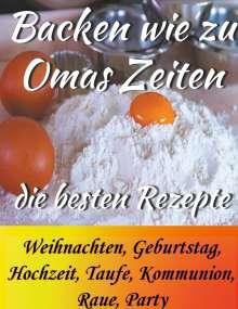 Betty Winkelmann: Backen wie zu Omas Zeiten, Buch