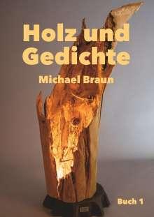 Michael Braun: Holz und Gedichte, Buch