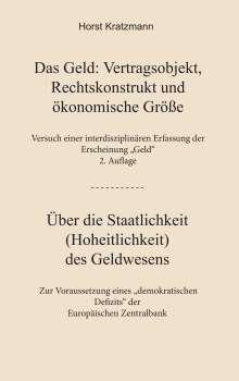 Horst Kratzmann: Das Geld: Vertragsobjekt, Rechtskonstrukt und ökonomische Größe, Buch