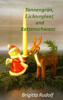 Brigitta Rudolf: Tannengrün, Lichterglanz und Katzenschwanz, Buch