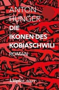 Anton Hunger: Die Ikonen des Kobiaschwili, Buch