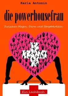 Karla Antonin: die powerhousefrau, Buch