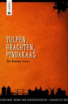 Gabriele A. Nakhosteen: Tulpen, Grachten, Pindakaas, Buch