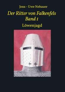 Jens - Uwe Nebauer: Der Ritter von Falkenfels Band 1, Buch