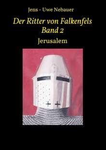 Jens - Uwe Nebauer: Der Ritter von Falkenfels Band 2, Buch