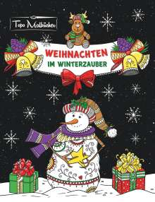 Topo Malbücher: Malbuch für Erwachsene Weihnachten im Winterzauber: Zauberhaftes Ausmalbuch zum Entspannen im Herbst, Winter & zu Weihnachten, Buch