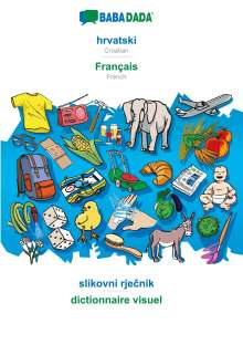 Babadada Gmbh: BABADADA, hrvatski - Français, slikovni rjecnik - dictionnaire visuel, Buch