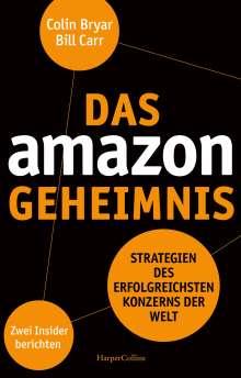 Bill Carr: Das Amazon-Geheimnis - Strategien des erfolgreichsten Konzerns der Welt. Zwei Insider berichten, Buch