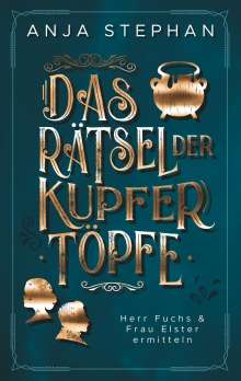 Anja Stephan: Das Rätsel der Kupfertöpfe, Buch