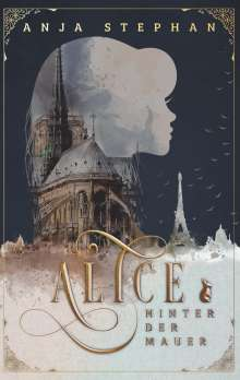 Anja Stephan: Alice hinter der Mauer, Buch