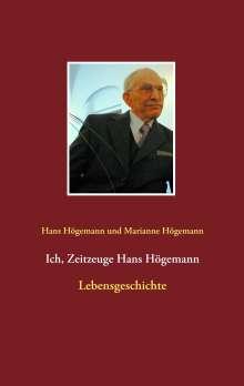 Hans Högemann: Ich, Zeitzeuge Hans Högemann, Buch