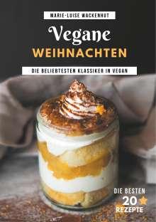 Marie-Luise Wackenhut: Vegane Weihnachten, Buch