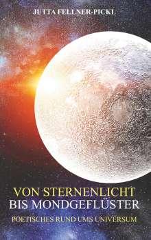 Jutta Fellner-Pickl: Von Sternenlicht bis Mondgeflüster, Buch