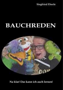 Siegfried Eberle: Bauchreden, Buch