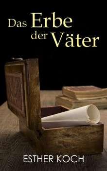 Esther Koch: Das Erbe der Väter, Buch