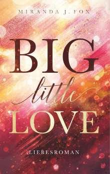 Miranda J. Fox: Big little Love, Buch