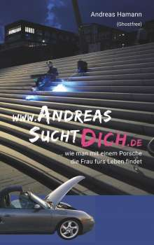 Andreas Hamann: www.AndreasSuchtDich.de, Buch
