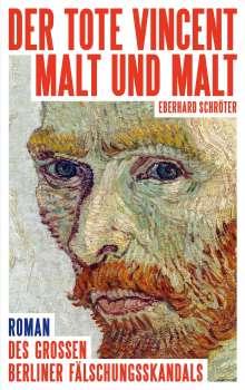 Eberhard Schröter: Der tote Vincent malt und malt, Buch