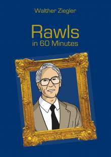Walther Ziegler: Rawls in 60 Minutes, Buch